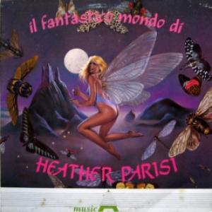 Heather Parisi - Il Fantastico Mondo Di Heather Parisi