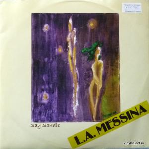 L.A. Messina - Say Sandie