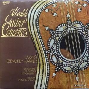 Antonio Vivaldi - Vivaldi Guitar Concertos (feat. László Szendrey Karper & Hungarian Chamber Orchestra)
