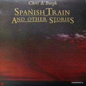 Chris de Burgh - Spanish Train And Other Stories