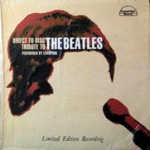 Liverpool - Direct To Disc Tribute To The Beatles