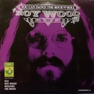 Roy Wood (ex-The Move; ex-ELO) - You Can Dance The Rock 'N' Roll - The Roy Wood Years '71 - '73