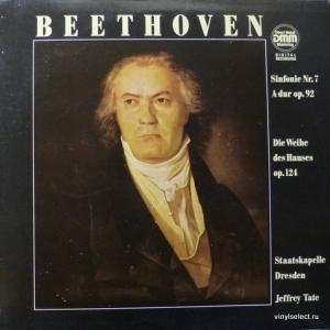Ludwig van Beethoven - Sinfonie Nr.7 / Die Weihe Des Hauses (feat. Jeffrey Tate, Staatskapelle Dresden)