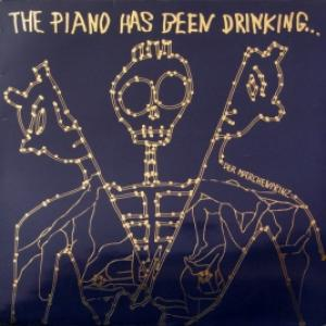 Piano Has Been Drinking…,The - Der Märchenprinz