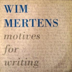 Wim Mertens - Motives For Writing