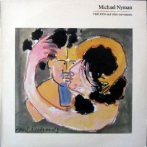 Michael Nyman - The Kiss And Other Movements (UK)