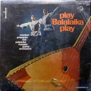 Polyanka Russian Gypsy Orchestra, The - Play Balalaika Play