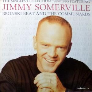 Jimmy Somerville (Bronski Beat;The Communards) - The Singles Collection 1984/1990 Featuring Bronski Beat And The Communards