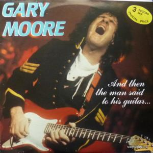 Gary Moore - And Then The Man Said To His Guitar...