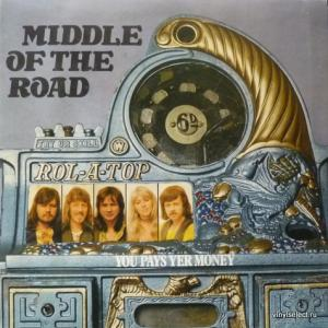 Middle Of The Road - You Pays Yer Money And You Takes Yer Chance