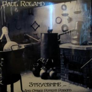 Paul Roland - Strychnine… And Other Potent Poisons