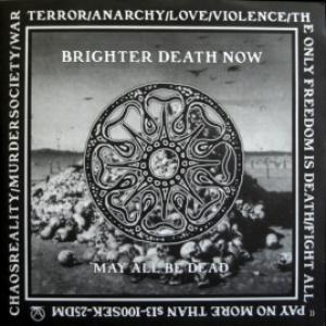 Brighter Death Now - May All Be Dead