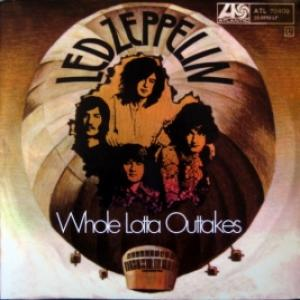 Led Zeppelin - Whole Lotta Outtakes