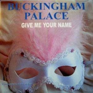 Buckingham Palace - Give Me Your Name