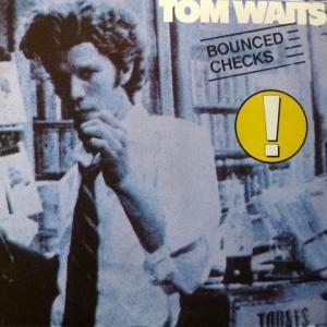 Tom Waits - Bounced Checks