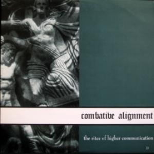Combative Alignment - The Ritez Of Higher Communication