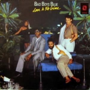 Bad Boys Blue - Love Is No Crime