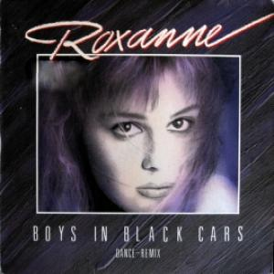 Roxanne - Boys In Black Cars