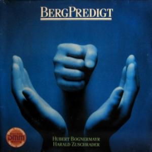 Hubert Bognermayr & Harald Zuschrader - BergPredigt