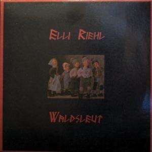 Elli Riehl - Waldsleut