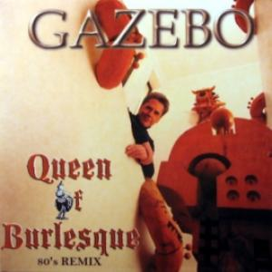 Gazebo - Queen Of Burlesque