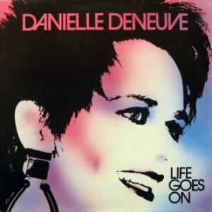 Danielle Deneuve - Life Goes On