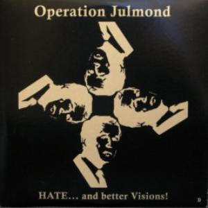 Operation Julmond - HATE... And Better Visions!