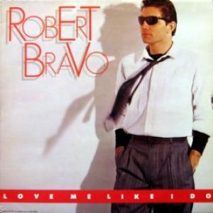 Robert Bravo - Love Me Like I Do (ITA)
