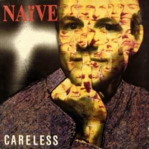 Naïve - Careless