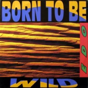 Edo - Born To Be Wild