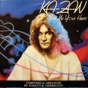 Ka-Zan - Give Me Your Heart