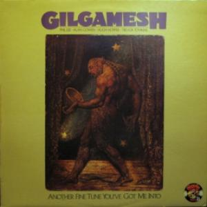 Gilgamesh - Another Fine Tune You've Got Me Into