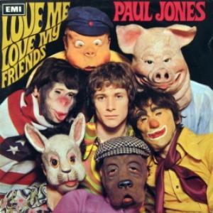 Paul Jones (ex-Manfred Mann) - Love Me Love My Friends