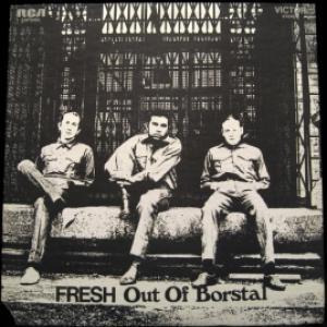 Fresh - Fresh Out Of Borstal