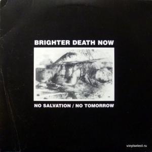 Brighter Death Now - No Salvation / No Tomorrow