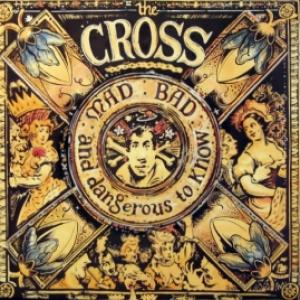 Cross,The (Roger Taylor/Queen) - Mad : Bad : And Dangerous To Know