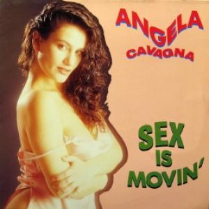 Angela Cavagna - Sex Is Movin'