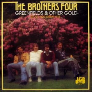 Brothers Four,The - Greenfields & Other Gold