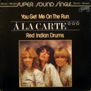 A La Carte - You Get Me On The Run / Red Indian Drums