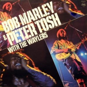 Bob Marley & Peter Tosh With The Wailers - Best Of Bob Marley And Peter Tosh With The Wailers