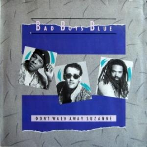Bad Boys Blue - Don't Walk Away, Suzanne