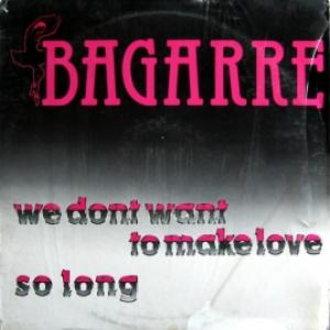 Bagarre - We Don't Want To Make Love / Chances To Come