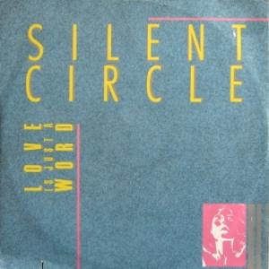 Silent Circle - Love Is Just A Word