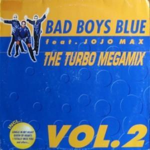 Bad Boys Blue - The Turbo Megamix Vol. 2