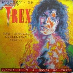 T. Rex - History Of T.Rex - The Singles Collection 1968-77 - Volume 3