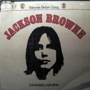 Jackson Browne - Jackson Browne / Saturate Before Using