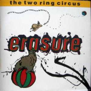 Erasure - The Two Ring Circus