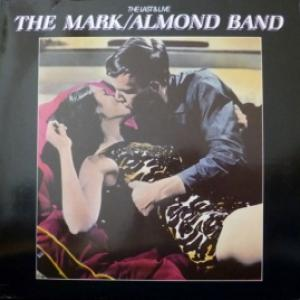 Mark/Almond Band,The - The Last & Live