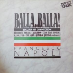 Francesco Napoli - Balla..Balla! - Italian Hit Connection (GER)